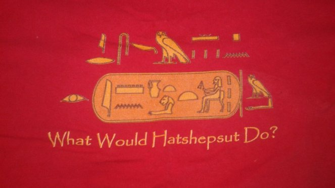 "A close-up of one of my T-shirts, which says ""What Would Hatshepsut Do?"""